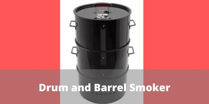 Drum and Barrel Smoker