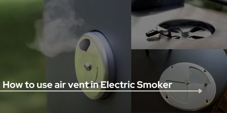 How to use air Vent in Electric Smoker