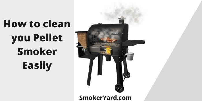 How to clean you Pellet Smoker