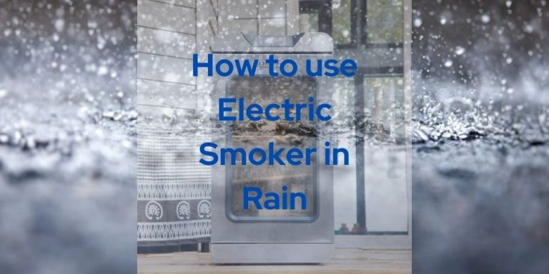 How to Use Electric Smoker in Rain
