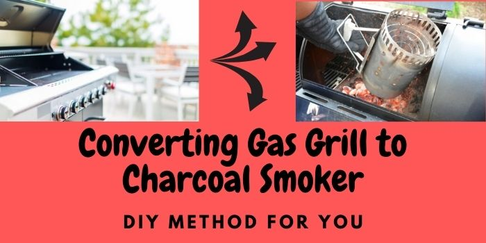 Convert Gas Grill to Charcoal Smoker