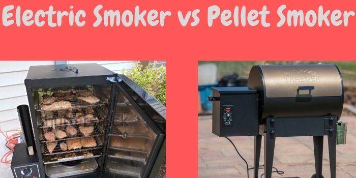 Electric Smoker vs Pellet Smoker (1)