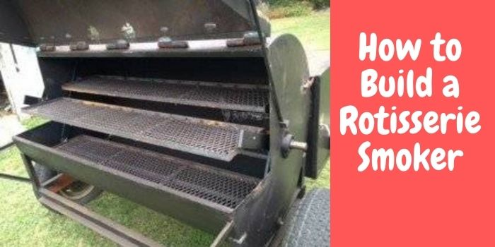 How to Build a Rotisserie Smoker